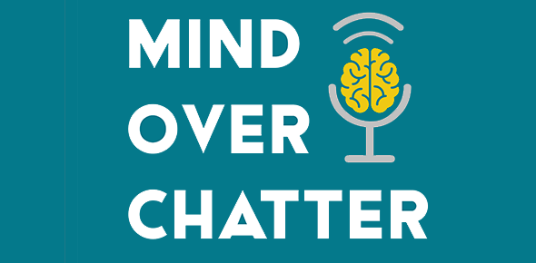 Mind Over Chatter: the Cambridge University podcast